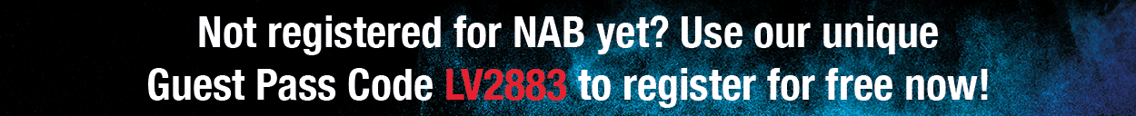 Not registered for NAB yet? Use our unique Guest Pass CodeLV2883 to register for free now!